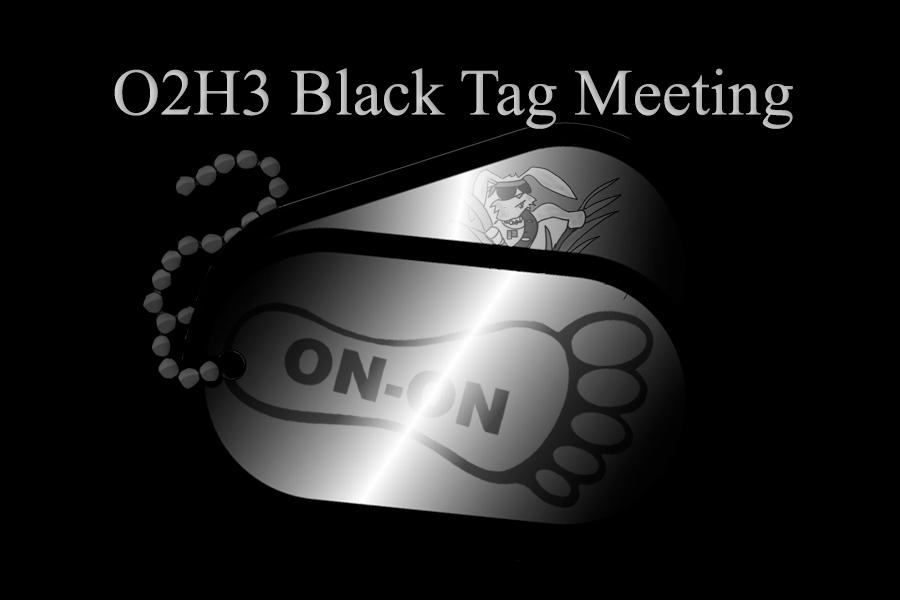 O2H3 Black Tag Meeting